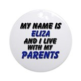 my name is eliza and I live with my parents Orname