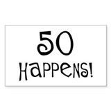 50th birthday gifts 50 happens Rectangle Decal