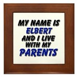 my name is elbert and I live with my parents Frame