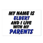 my name is elbert and I live with my parents Postc