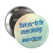"""Thank You For Unseen Blessings 2.25"""" Button"""