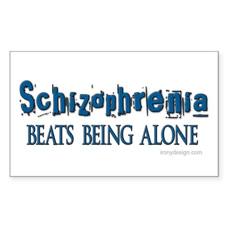 Schizophrenia ... Rectangle Sticker