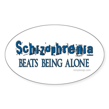 Schizophrenia ... Oval Sticker