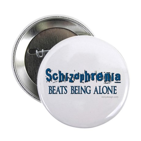 Schizophrenia ... Button