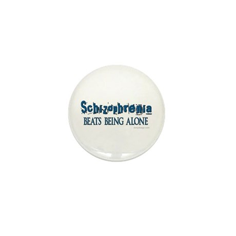 Schizophrenia ... Mini Button