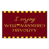 Well-Mannered Frivolity Rectangle Decal