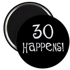 30th birthday gifts 30 happens Magnet