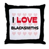 I LOVE BLACKSMITHS Throw Pillow