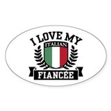 I Love My Italian Fiancee Oval Decal