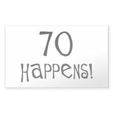 70th birthday gifts 70 happens Rectangle Decal