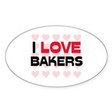 I LOVE BAKERS Oval Decal
