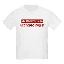 Mom is a Archaeologist T-Shirt