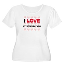 I LOVE ATTORNEYS AT LAW T-Shirt