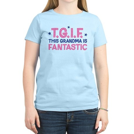 TGIF Fantastic Grandma Women's Light T-Shirt