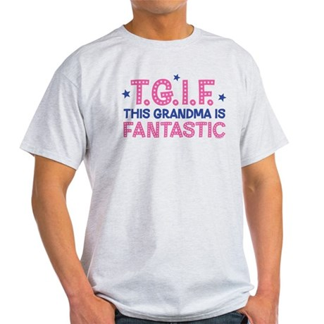 TGIF Fantastic Grandma Light T-Shirt