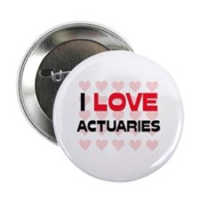 "I LOVE ACTUARIES 2.25"" Button"