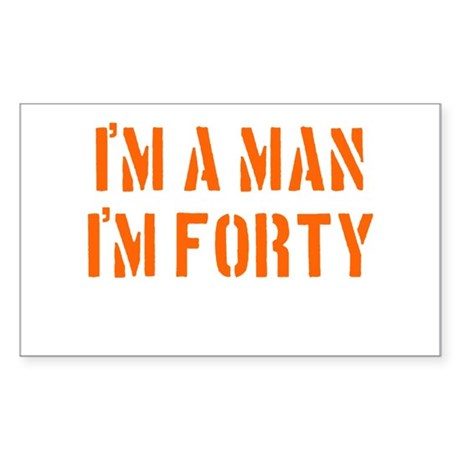 I'm A Man I'm 40 Rectangle Sticker