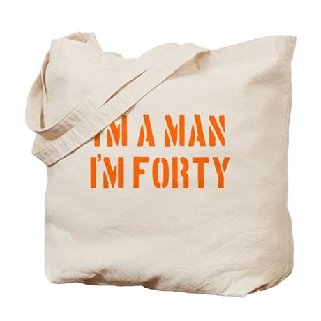 I'm A Man I'm 40 Tote Bag