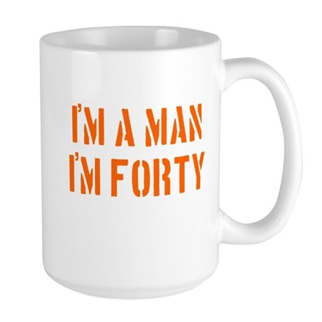I'm A Man I'm 40 Large Mug