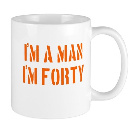 I'm A Man I'm 40 Mug