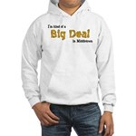 Scott Designs Big Deal Hooded Sweatshirt