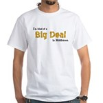 Scott Designs Big Deal White T-Shirt