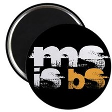 "MS is BS 2.25"" Magnet (10 pack)"