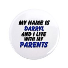 """my name is darryl and I live with my parents 3.5"""""""