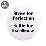 "Strive for Perfection, Settle 3.5"" Button (10 pack"