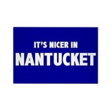 """It's Nicer in Nantucket"" Magnet"