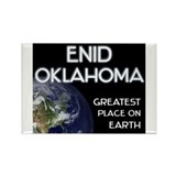 enid oklahoma - greatest place on earth Rectangle