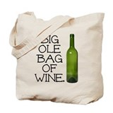 Big Ole Bag of Wine Tote Bag