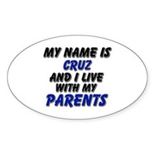 my name is cruz and I live with my parents Decal