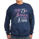 75th Birthday Diva Sweatshirt