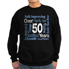 Over 50 years, 50th Birthday Sweatshirt
