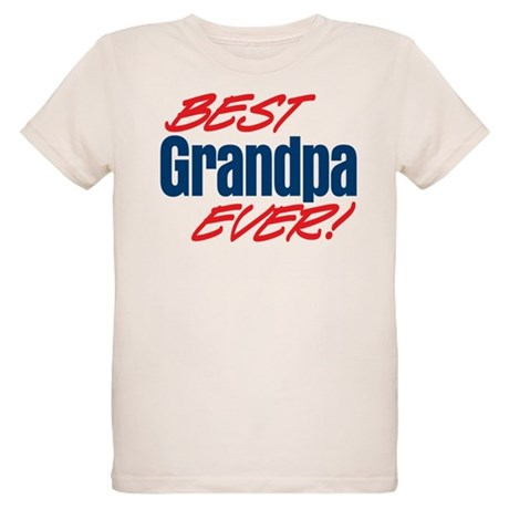 Best Grandpa Ever! Organic Kids T-Shirt