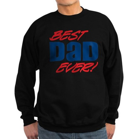 Best Dad Ever! Sweatshirt (dark)