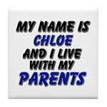 my name is chloe and I live with my parents Tile C