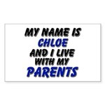 my name is chloe and I live with my parents Sticke