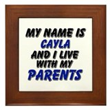 my name is cayla and I live with my parents Framed