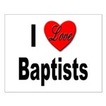 I Love Baptists Small Poster