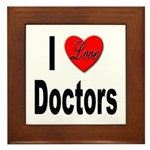 I Love Doctors Framed Tile