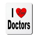 I Love Doctors Mousepad