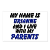 my name is brianne and I live with my parents Post