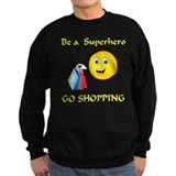 Shopping Makes Us Heroes Jumper Sweater