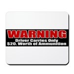 $20. Worth of Ammo Mousepad