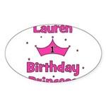 1st Birthday Princess Lauren! Oval Sticker