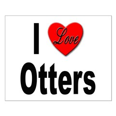 I Love Otters Posters