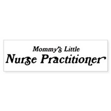 Mommys Little Nurse Practitio Bumper Bumper Sticker