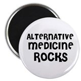 ALTERNATIVE MEDICINE ROCKS Magnet